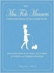 """""""Miss Fido Manners Complete Book Of Dog Etiquette,"""" by Charlotte Reed '86"""