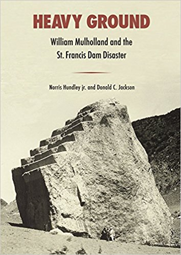 The cover for Heavy Ground: William Mulholland and the St. Francis Dam Disaster