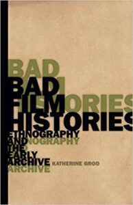 The cover of the book Bad Film Histories by Katherine Groo