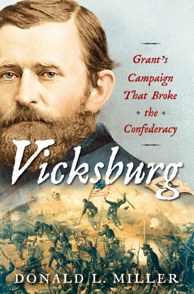 Cover of Prof. Donald L. Miller's book Vicksburg: Grant's Campaign that Broke the Confederacy